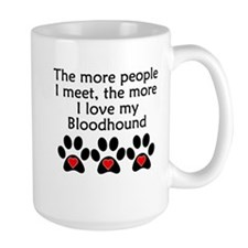 The More I Love My Bloodhound Mugs