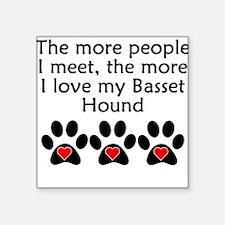 The More I Love My Basset Hound Sticker