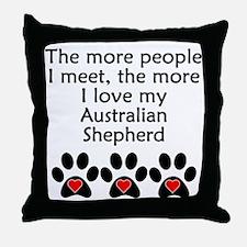 The More I Love My Australian Shepherd Throw Pillo