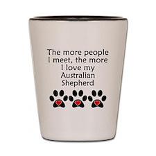 The More I Love My Australian Shepherd Shot Glass