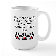 The More I Love My Australian Cattle Dog Mugs