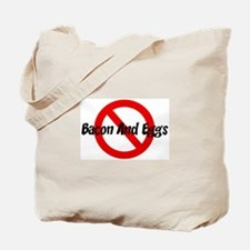 Anti Bacon And Eggs Tote Bag