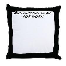 Get ready Throw Pillow