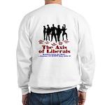 Axis of Liberals (Evil Conservative) Sweatshirt