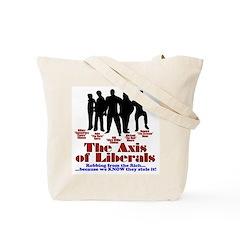 Axis of Liberals (Evil COnservative) Tote Bag