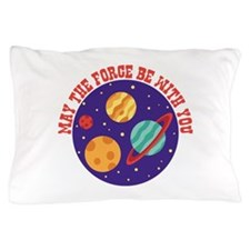 MAY THE FORCE BE WITH YOU Pillow Case