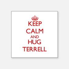 Keep Calm and HUG Terrell Sticker