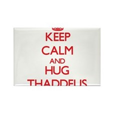 Keep Calm and HUG Thaddeus Magnets