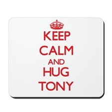 Keep Calm and HUG Tony Mousepad