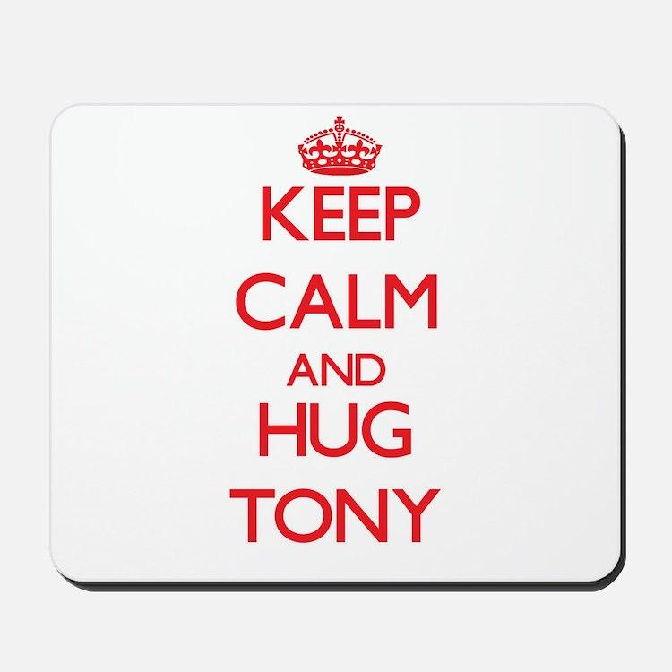 Keep Calm and HUG Tony Mousepad