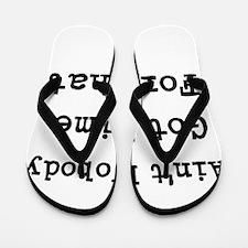 Aint Nobody Got time For That Flip Flops
