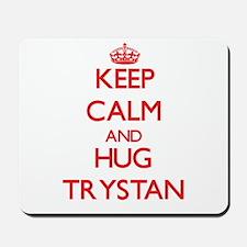Keep Calm and HUG Trystan Mousepad