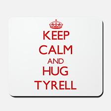 Keep Calm and HUG Tyrell Mousepad