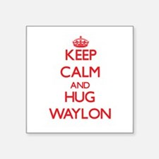 Keep Calm and HUG Waylon Sticker