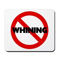 No Whining Mousepad