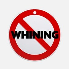 No Whining Ornament (Round)