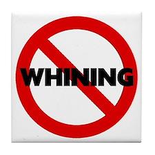 No Whining Tile Coaster