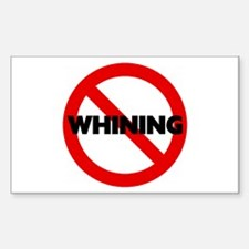 No Whining Rectangle Decal