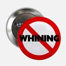 No Whining Button