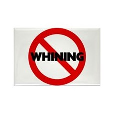 No Whining Rectangle Magnet