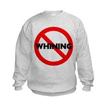 No Whining Kids Sweatshirt