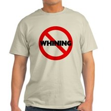 No Whining Light T-Shirt