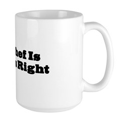 Chef Is Always Right Large Mug
