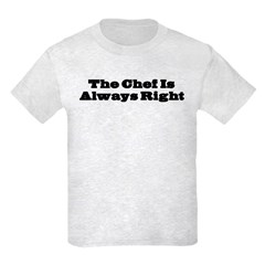 Chef Is Always Right T-Shirt