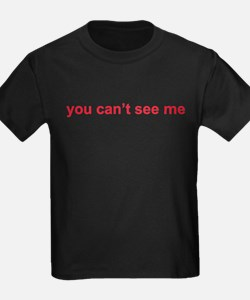 you can't see me T