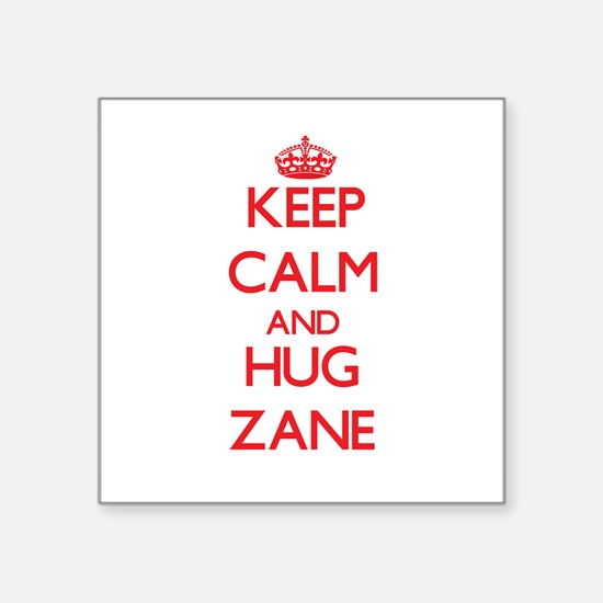 Keep Calm and HUG Zane Sticker