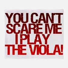 You Can't Scare Me, I Play the Viola! Throw Blanke