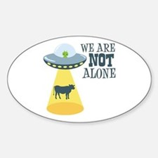 WE ARE NOT ALONE Decal