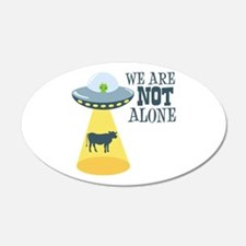 WE ARE NOT ALONE Wall Decal