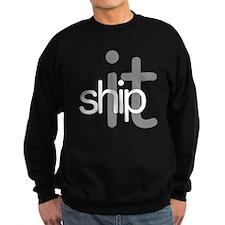 Ship It! - Hip Sweatshirt