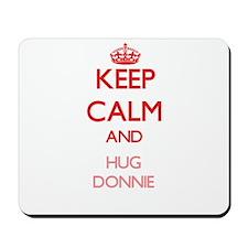 Keep Calm and HUG Donnie Mousepad