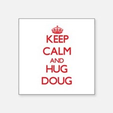 Keep Calm and HUG Doug Sticker
