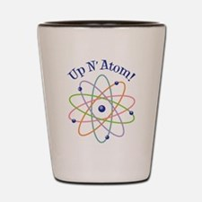 Up N Atom! Shot Glass