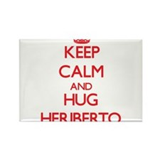 Keep Calm and HUG Heriberto Magnets