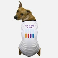 This Is Only A Test Dog T-Shirt