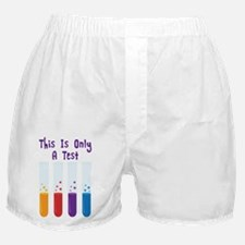 This Is Only A Test Boxer Shorts