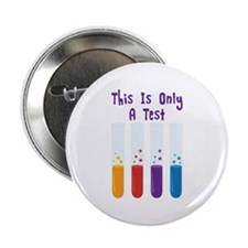 "This Is Only A Test 2.25"" Button"