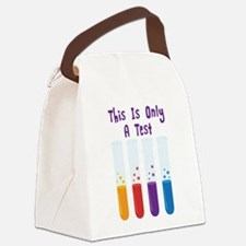 This Is Only A Test Canvas Lunch Bag