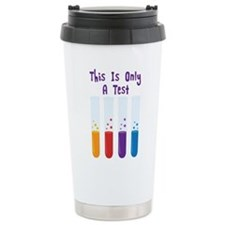 This Is Only A Test Travel Mug