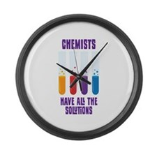 CHEMISTS HAVE ALL THE SOLUTIONS Large Wall Clock