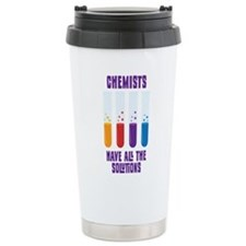 CHEMISTS HAVE ALL THE SOLUTIONS Travel Mug
