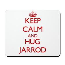 Keep Calm and HUG Jarrod Mousepad