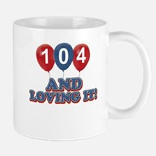 104 and loving it Mug