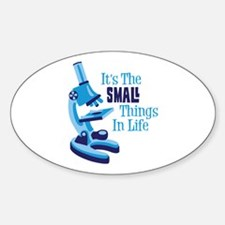 Its The SMALL Things In Life Bumper Stickers