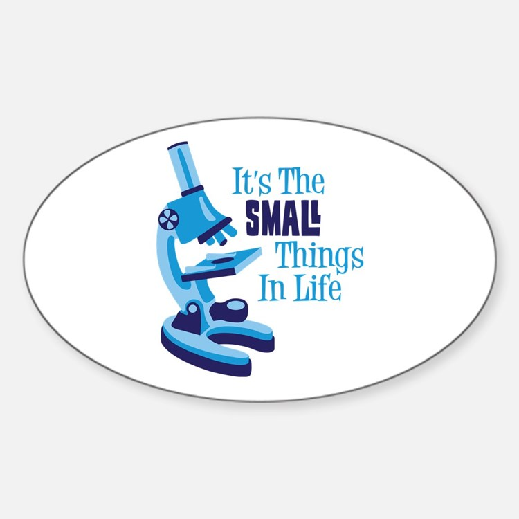 Its The SMALL Things In Life Decal