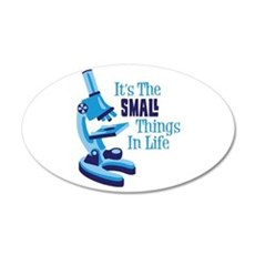 Its The SMALL Things In Life Wall Decal